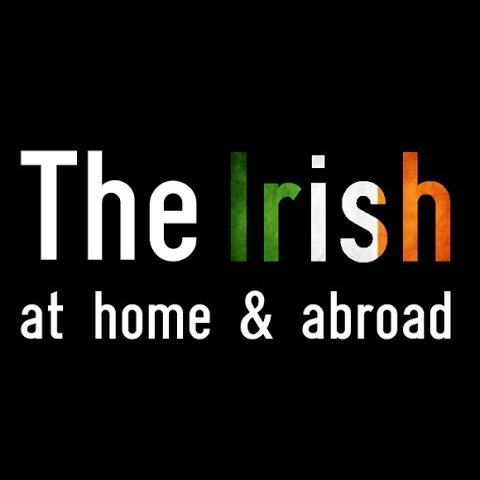 The Irish at Home & Abroad